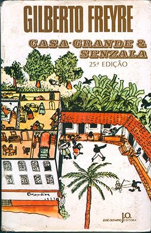 Casa Grande e Senzala, Gilberto FreyreCasa Grande e Senzala, Gilberto Freyre, desigualdade racial
