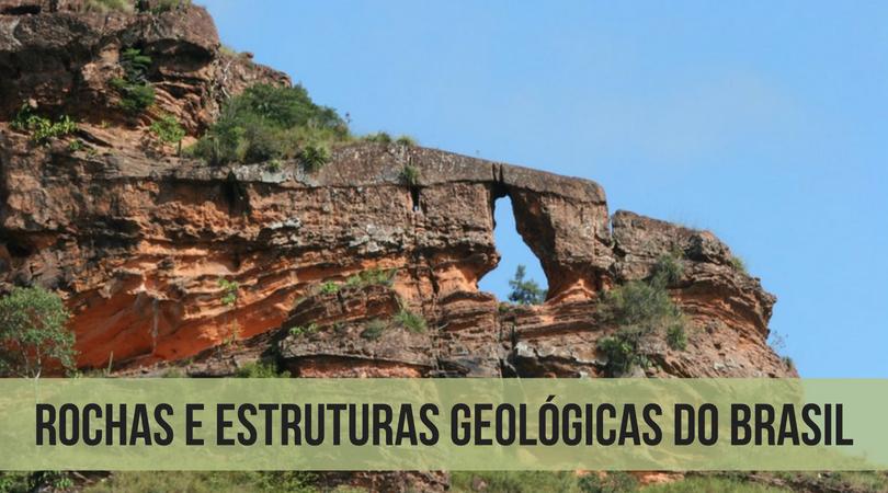 Rochas E Estruturas Geológicas Do Brasil Geografia Enem