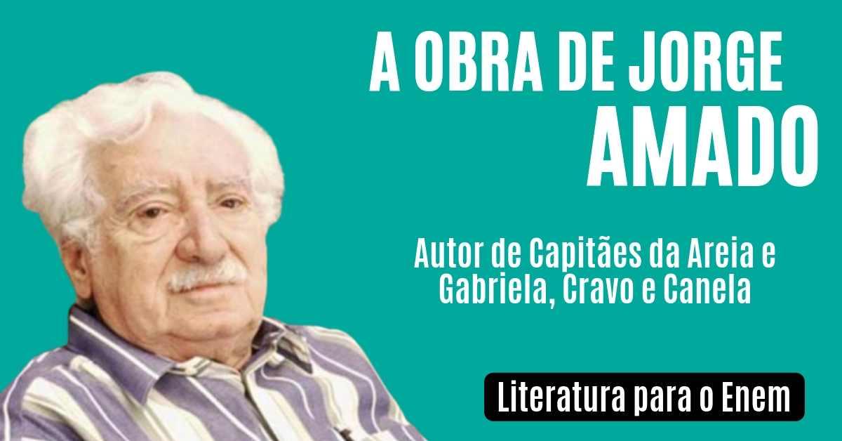 Jorge Amado E Suas Obras Resumo De Literatura Enem
